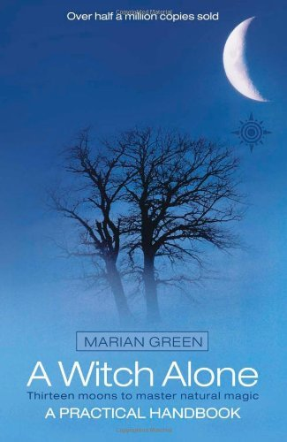 Marian Green Witch Alone Thirteen Moons To Master Natural Magic