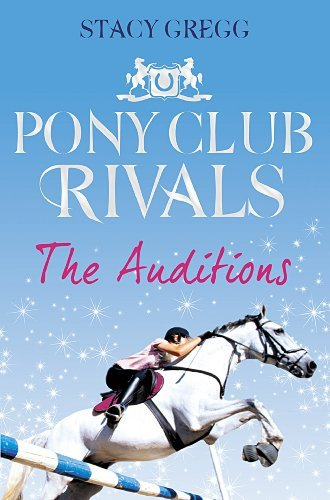 Stacy Gregg The Auditions (pony Club Rivals Book 1)