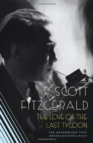 F. Scott Fitzgerald The Love Of The Last Tycoon The Authorized Text