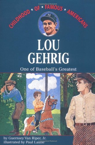 Guernsey Van Riper Jr Lou Gehrig One Of Baseball's Greatest