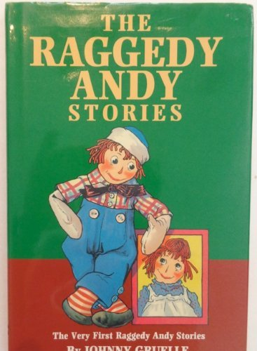 Johnny Gruelle Raggedy Andy Stories Introducing The Little Rag Brother Of Raggedy Ann Revised