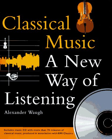 Alexander Waugh Classical Music A New Way Of Listening