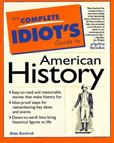 Alan Axelrod Complete Idiot's Guide To American History