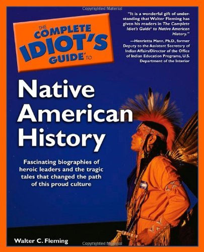 Walter Fleming Complete Idiot's Guide To Native American History