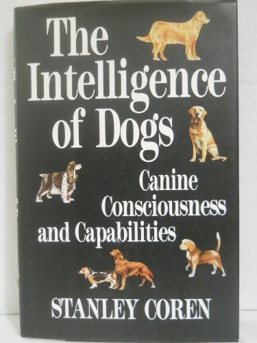 Stanley Coren Intelligence Of Dogs Canine Conciousness & Capabilities
