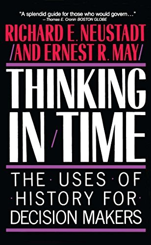 Richard E. Neustadt Thinking In Time The Uses Of History For Decision Makers