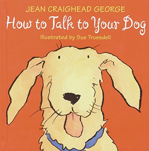Jean Craighead George How To Talk To Your Dog