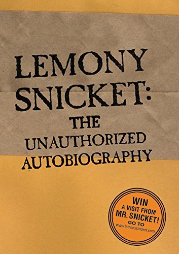 Lemony Snicket A Series Of Unfortunate Events Lemony Snicket The Unauthorized Autobiography
