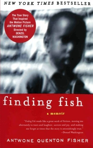 Antwone Q. Fisher Finding Fish A Memoir