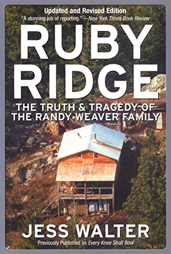 Jess Walter Ruby Ridge The Truth And Tragedy Of The Randy Weaver Family