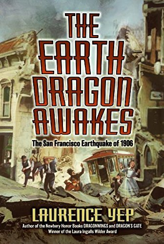Laurence Yep The Earth Dragon Awakes The San Francisco Earthquake Of 1906