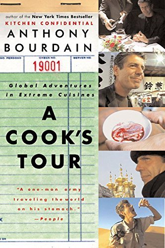 Anthony Bourdain A Cook's Tour Global Adventures In Extreme Cuisines