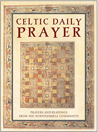 Northumbria Community Celtic Daily Prayer Prayers And Readings From The Northumbria Communi Rev And Updated