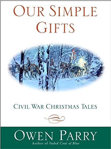 Owen Parry Our Simple Gifts Civil War Christmas Tales