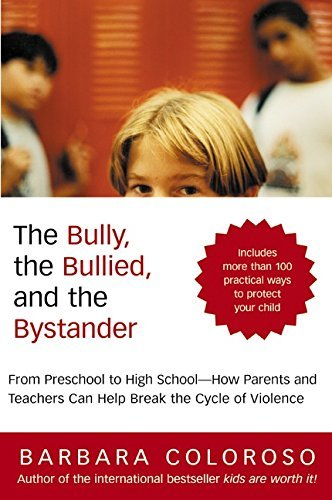Barbara Coloroso Bully The Bullied & The Bystander From Preschool To Highschool How Parents & Tea