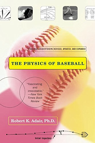 Robert K. Adair The Physics Of Baseball Third Edition Revised Updated And Expanded
