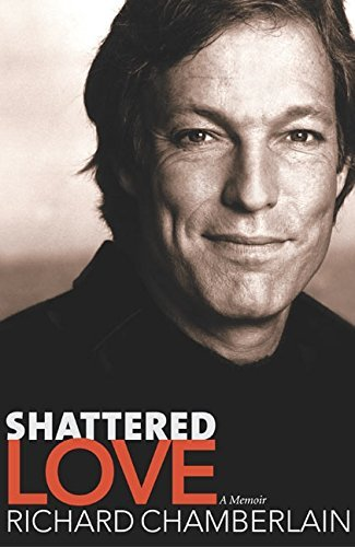 Richard Chamberlain Shattered Love Memoir