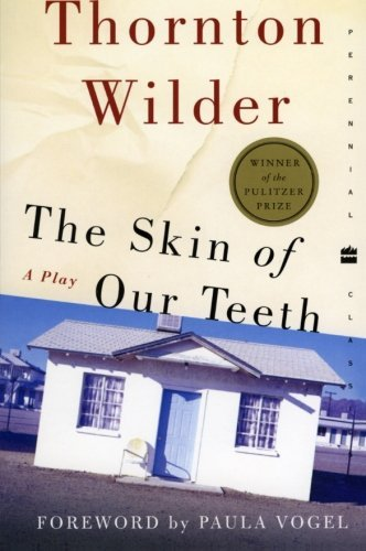Thornton Wilder The Skin Of Our Teeth