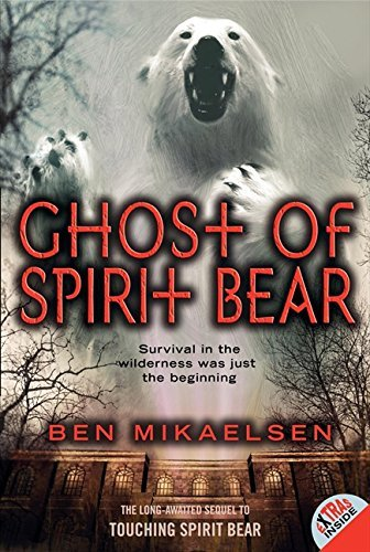 Ben Mikaelsen Ghost Of Spirit Bear