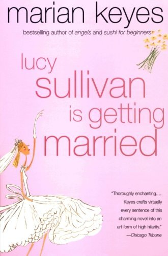 Marian Keyes Lucy Sullivan Is Getting Married