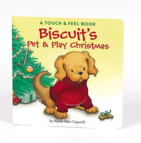 Alyssa Satin Capucilli Biscuit's Pet & Play Christmas A Touch & Feel Book