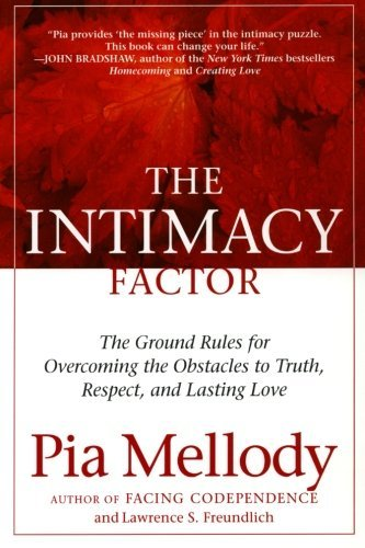 Pia Mellody The Intimacy Factor The Ground Rules For Overcoming The Obstacles To