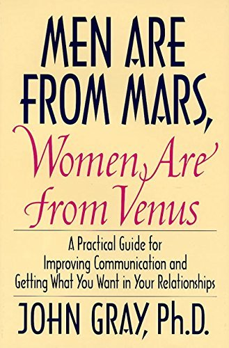 John Gray Men Are From Mars Women Are From Venus Practical Guide For Improving Communication And G