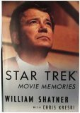 Shatner William Kreski Chris Star Trek Movie Memories