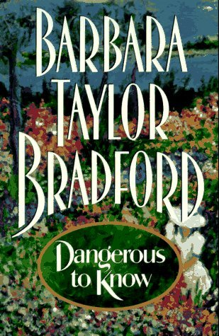 Barbara Taylor Bradford Dangerous To Know