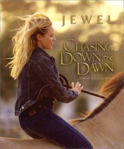 Jewel Chasing Down The Dawn