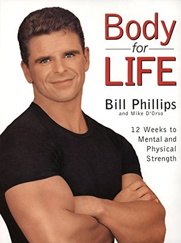 Bill Phillips Body For Life 12 Weeks To Mental And Physical Strength