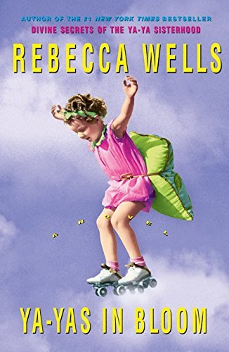 Rebecca Wells Ya Yas In Bloom