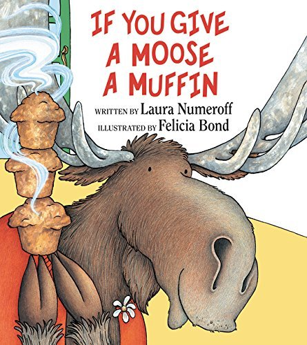 Laura Joffe Numeroff If You Give A Moose A Muffin