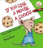 Laura Joffe Numeroff If You Give A Mouse A Cookie