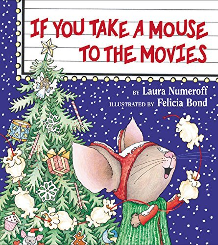 Laura Numeroff If You Take A Mouse To The Movies