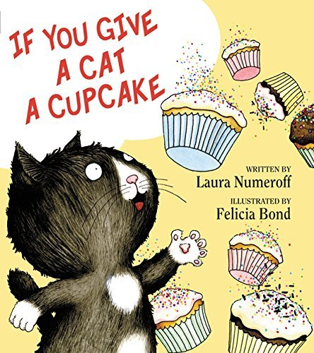 Laura Joffe Numeroff If You Give A Cat A Cupcake