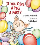 Laura Numeroff If You Give A Pig A Party