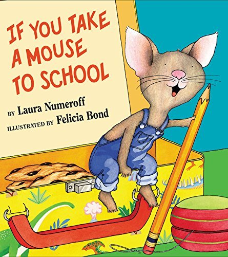 Laura Numeroff If You Take A Mouse To School