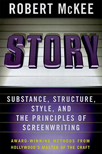 Robert Mckee Story Substance Structure Style And The Principles O