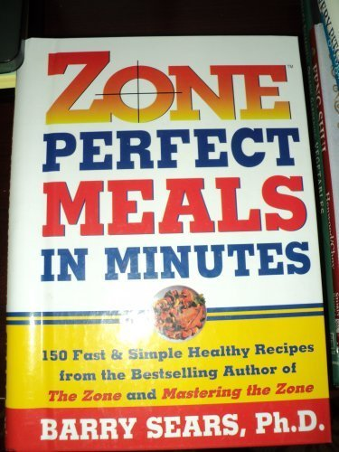 Barry Sears Zone Perfect Meals In Minutes