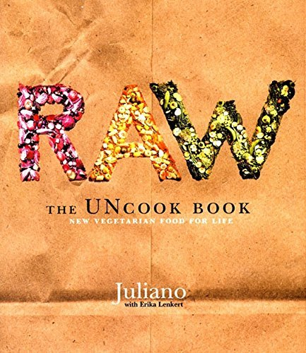 Juliano Brotman Raw The Uncook Book New Vegetarian Food For Life