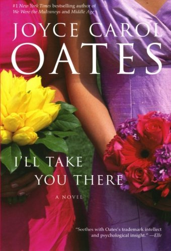 Joyce Carol Oates I'll Take You There
