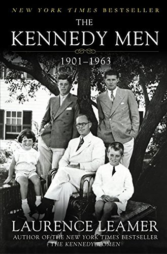 Laurence Leamer The Kennedy Men 1901 1963 Perennial