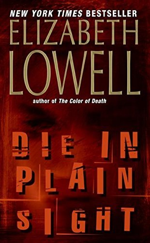 Elizabeth Lowell Die In Plain Sight