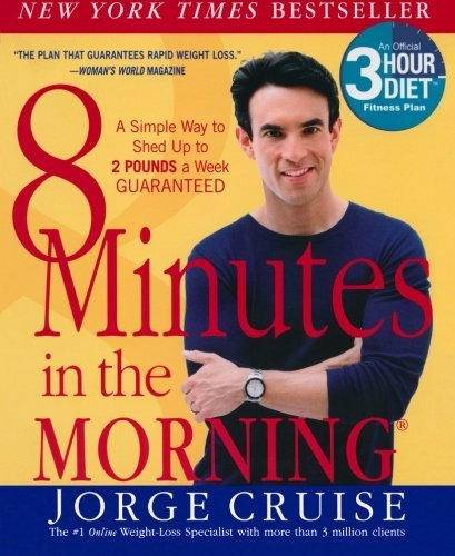 Jorge Cruise 8 Minutes In The Morning(r) A Simple Way To Shed Up To 2 Pounds A Week Guaran
