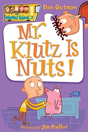 Dan Gutman Mr. Klutz Is Nuts!