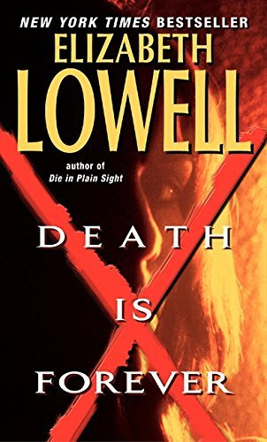 Elizabeth Lowell Death Is Forever