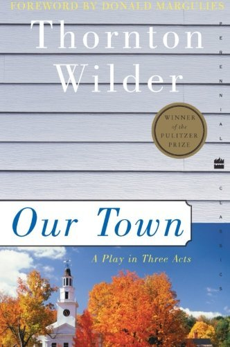 Thornton Wilder Our Town A Play In Three Acts