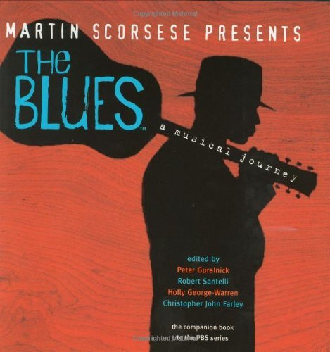 Peter Guralnick Martin Scorsese Presents The Blues Musical Journey