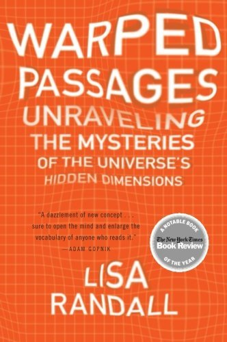 Lisa Randall Warped Passages Unraveling The Mysteries Of The Universe's Hidden